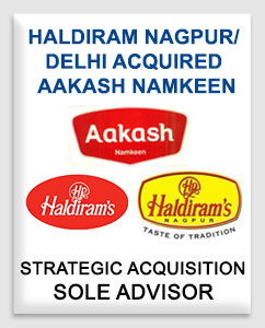 Acquisition of Aakash Namkeen by Haldiram Nagpur & Haldiram Delhi